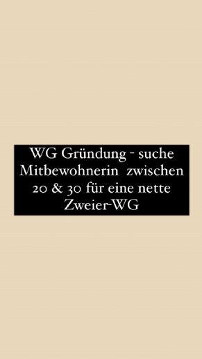 WG-Gründung - suche Mitbewohnerin zwischen 20 & 30 :-)