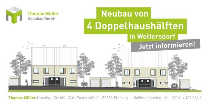 Neubau von zwei Doppelhäusern in Wolfersdorf - provisionsfrei!