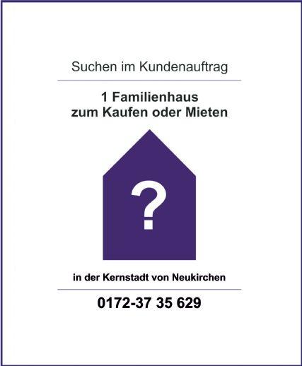 Suchen Einfamilienhaus Kauf od. Miete