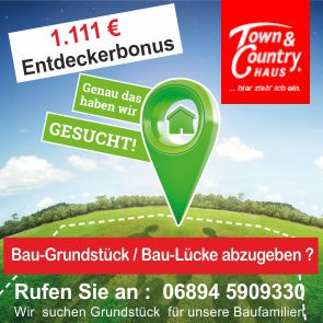 Grundstücke gesucht im Saarland Belohnung
